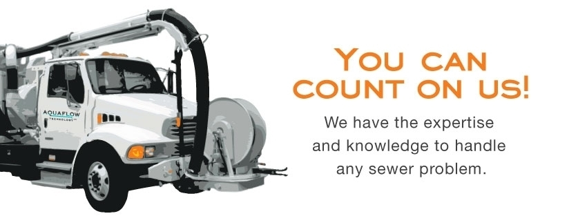 Aquaflow Technology - You can count on us to handle any sewer problem.